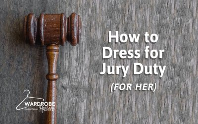 How to Dress for Jury Duty – For Women – The Dos & Don'ts